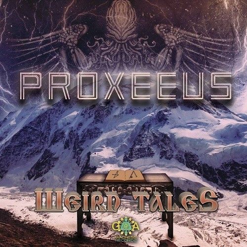 Goa Madness Records - PROXEEUS - Weird Tales