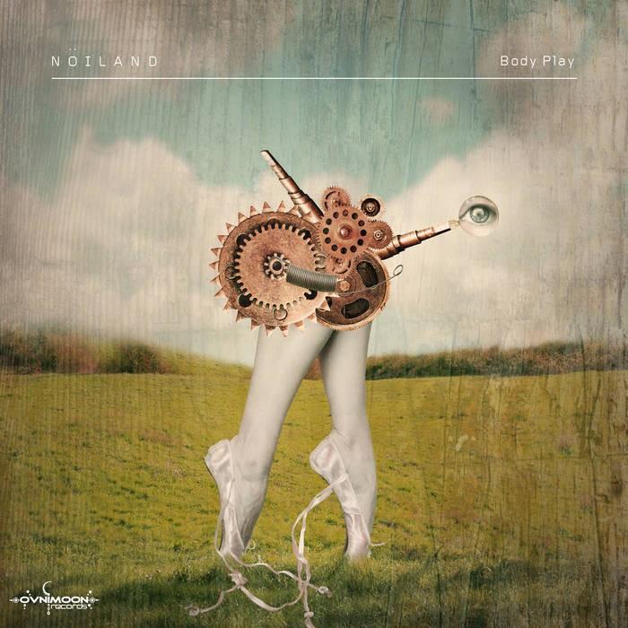 Ovnimoon Records - NOILAND - Body Play