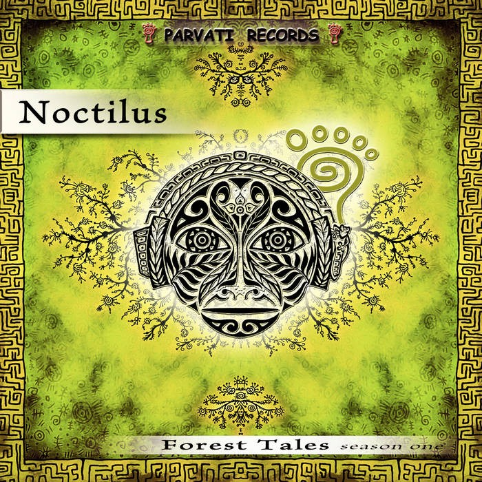 Parvati Records - NOCTILUS - Forest Tales-season one