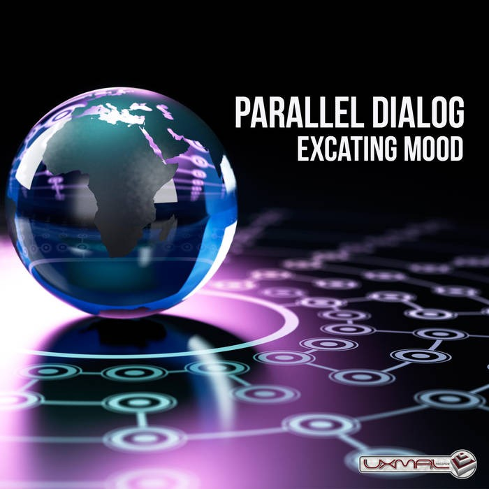 Uxmal Records - PARALLEL DIALOGUE - Excating Mood