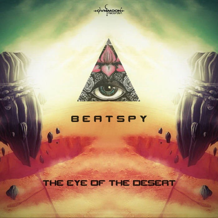 Ovnimoon Records - BEATSPY - The Eye Of The Desert