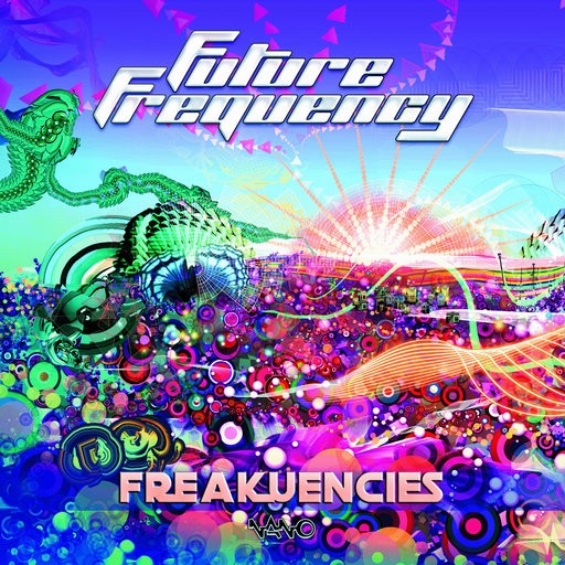 Nano Records - FUTURE FREQUENCY - Freakuencies