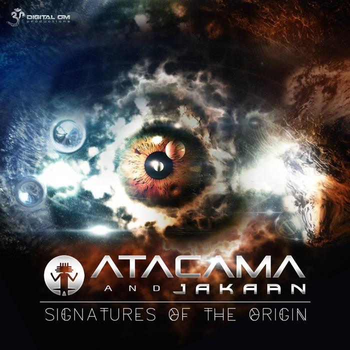 Digital Om - ATACAMA, JAKAAN - Signatures Of Origin