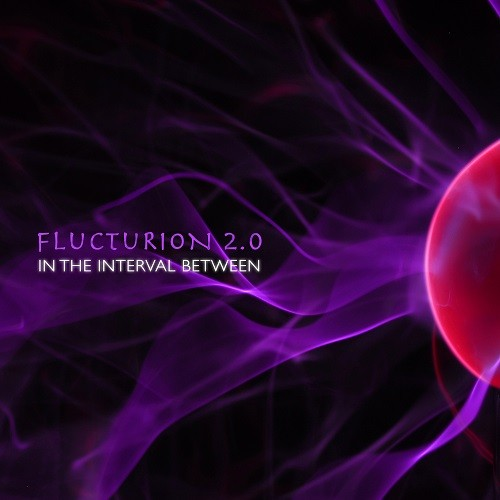 Spaceradio Records - FLUCTURION 2.0 - In The Interval Between
