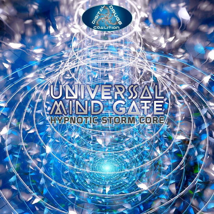 Digital Drugs Coalition - UNIVERSAL MIND GATE - Hypnotic Storm Core