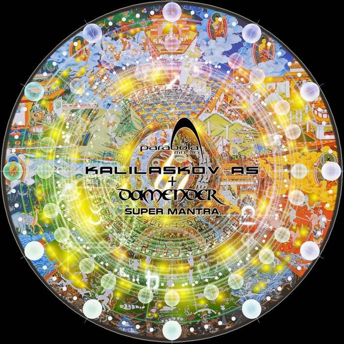 Parabola Music - DAMENDER, KALIASKOV AS - Super Mantra