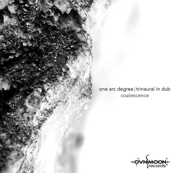 Ovnimoon Records - ONE ARC DEGREE, TRINAURAL IN DUB - Coalescence