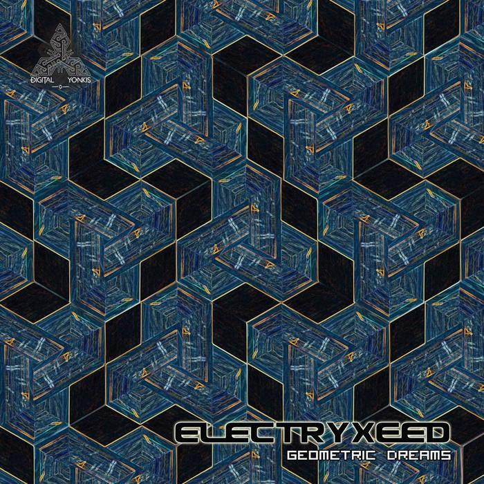Digital Yonkis Records - ELECTRYXEED - Geometric Dreams