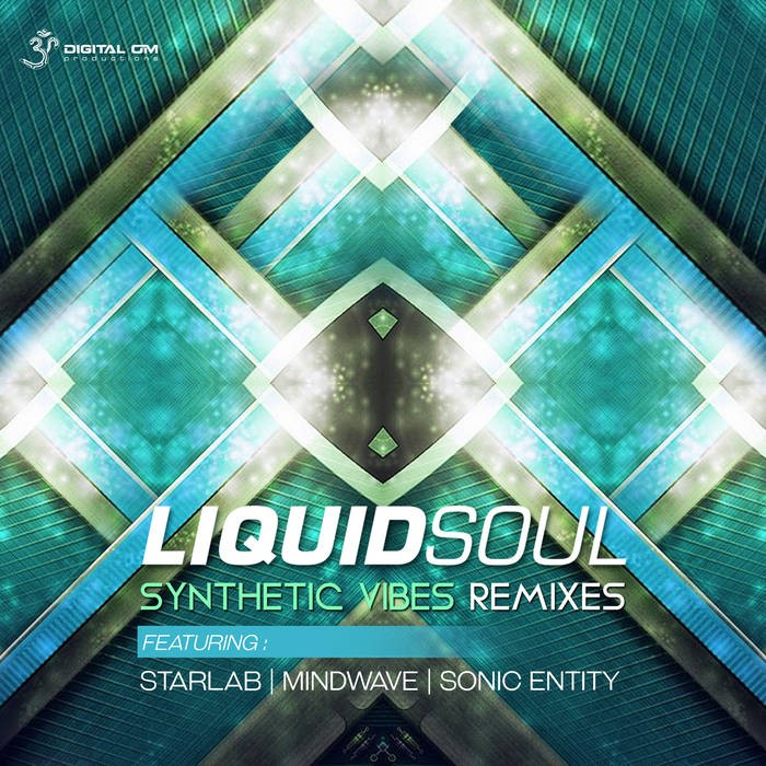 Digital Om - LIQUID SOUL - Synthetic Vibes Remixes