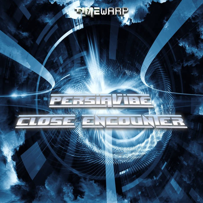 Timewarp Records - PERSIAVIBE - Close encounter