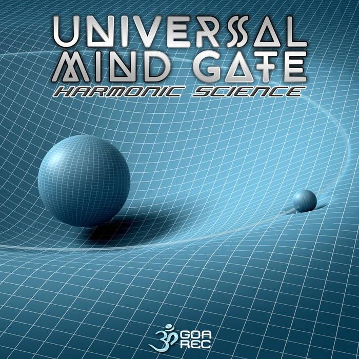 Goa Records - UNIVERSAL MIND GATE - Harmonic Science