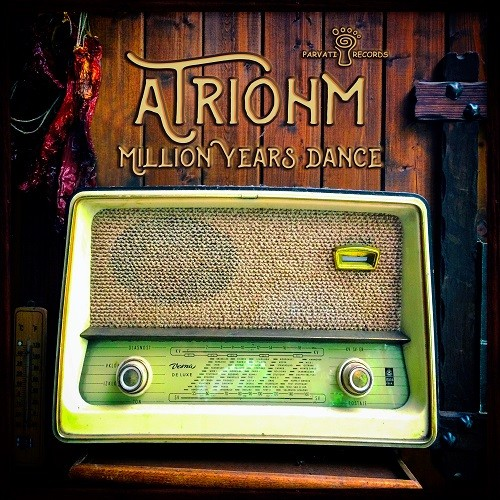 Parvati Records - ATRIOHM - Million Years Dance