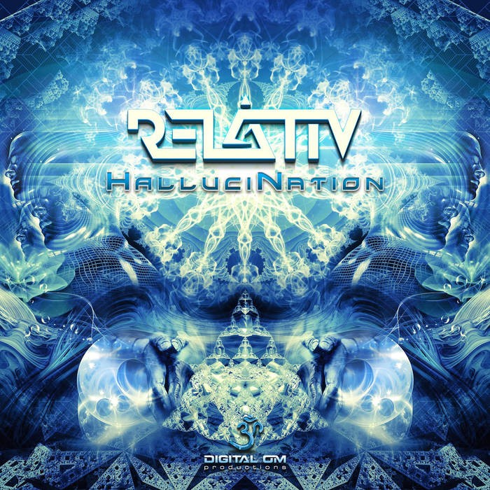 Digital Om - RELATIV - HalluciNation